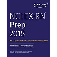 NCLEX-RN Prep 2018: Practice Test + Proven Strategies (Kaplan Test Prep) (English Edition)