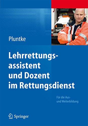 Lehrrettungsassistent und Dozent im Rettungsdienst: Für die Aus- und Weiterbildung