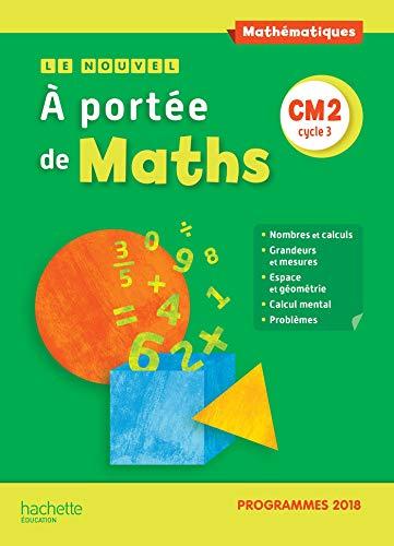 Le Nouvel A portée de maths CM2 - Manuel élève - Edition 2019