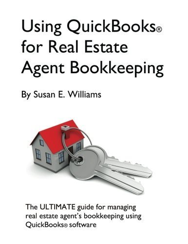 Using QuickBooks for Real Estate Agent Bookkeeping by Susan Williams (2013-09-14)