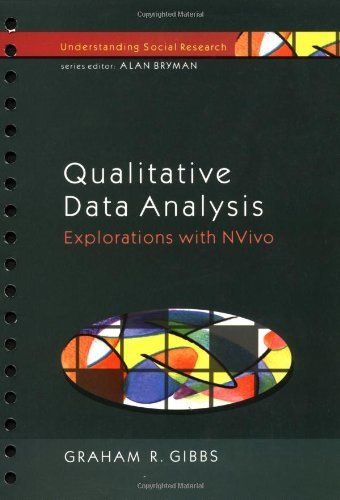 Qualitative Data Analysis: Explorations with NVivo (Understanding Social Research): Written by Graham R Gibbs, 2002 Edition, (Spi) Publisher: Open University Press [Paperback]
