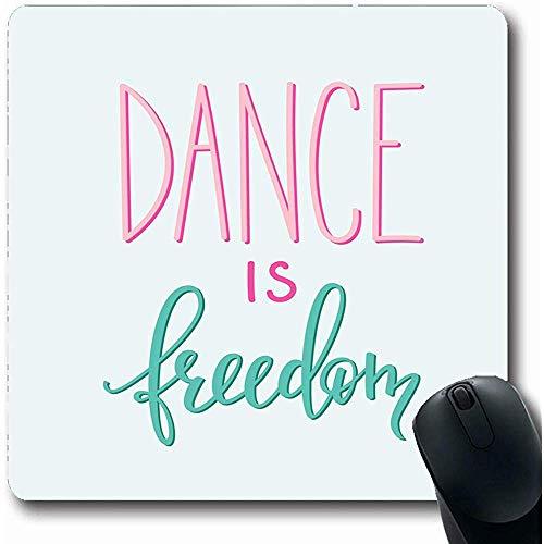 Schreibtischunterlage,Night Ballet Dance Freedom Quote Schriftzug Studio Style Text Class Classic Club Cooles Design Tänzer Rutschfeste Gaming Mauspad Gummimatte, 25Cmx30Cm