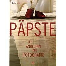 Päpste: Seit Anbeginn der Fotografie