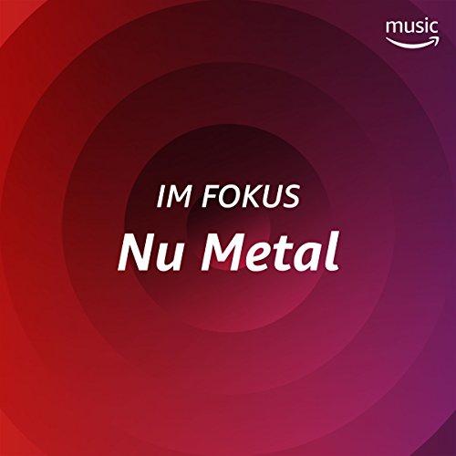Im Fokus: Nu Metal (Metal-heads Union)