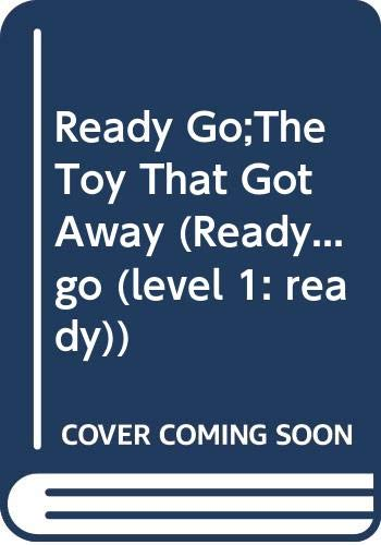 Ready Go;The Toy That Got Away (Ready...go (level 1: ready))