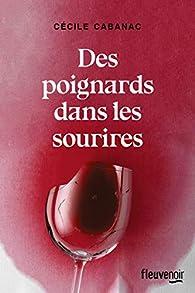 Des poignards dans les sourires par Cécile Cabanac