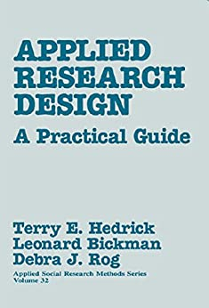 Applied Research Design A Practical Guide Applied Social Research Methods Book 32 English