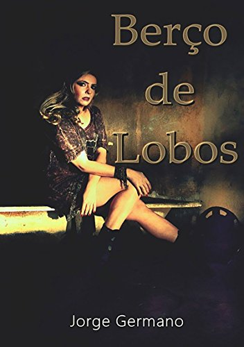 Berço De Lobos (Portuguese Edition) por Jorge Germano