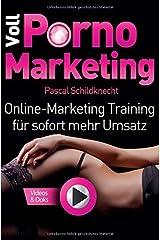 Voll Porno Marketing: Online Marketing Training für sofort mehr Umsatz Gebundene Ausgabe