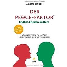 Der Peace-Faktor: Endlich Frieden im Büro