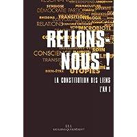 Relions-nous !: La constitution des liens - L'an 1