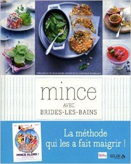 Mince avec Brides-les-Bains : La méthode qui les a fait maigrir ! de Collectif ( 8 mars 2012 )