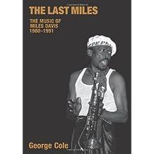 The Last Miles: The Music of Miles Davis, 1980-1991 (Popular Music History)