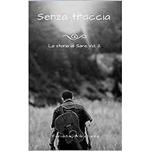Senza Traccia (La Storia di Sara Vol. 2)