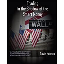 Trading In the Shadow of the Smart Money by Mr. Gavin Holmes (2011-05-31)