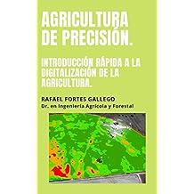 AGRICULTURA DE PRECISIÓN: INTRODUCCIÓN RÁPIDA A LA DIGITALIZACIÓN DE LA AGRICULTURA.