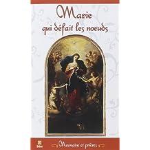 Marie qui défait les noeuds - Neuvaine et prières de Collectif (15 février 2011) Broché