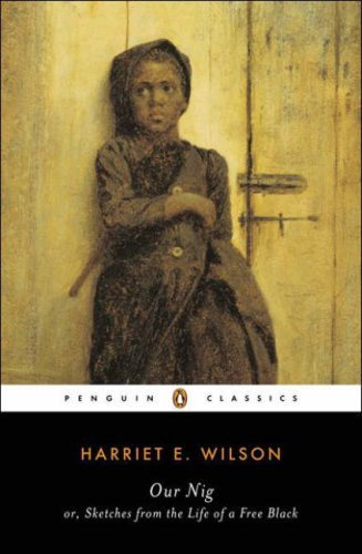 (Our Nig: or, Sketches from the Life of a Free Black (Penguin Classics) (English Edition))