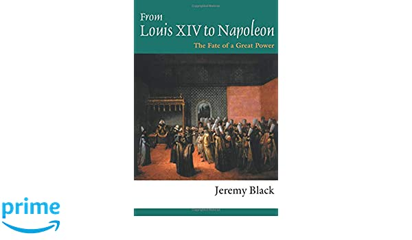 From Louis XIV to Napoleon: The Fate of a Great Power