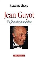 Jean Guyot : Un financier humaniste