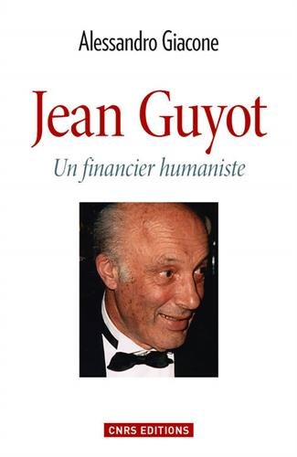 Jean Guyot. Un financier humaniste