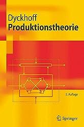 Produktionstheorie: Grundzüge industrieller Produktionswirtschaft: Grundzuge Industrieller Produktionswirtschaft (Springer-Lehrbuch)