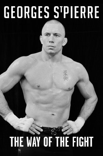 The Way of the Fight (English Edition) por Georges St-Pierre