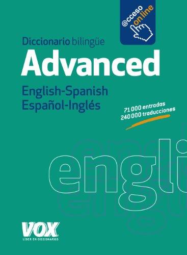Diccionario Advanced English-Spanish / Español-Inglés (Vox - Lengua Inglesa - Diccionarios Generales) por Larousse Editorial
