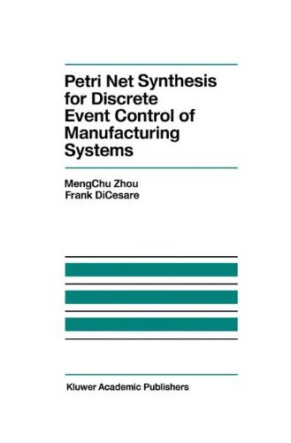 Petri Net Synthesis for Discrete Event Control of Manufacturing Systems (The Springer International Series in Engineering and Computer Science)