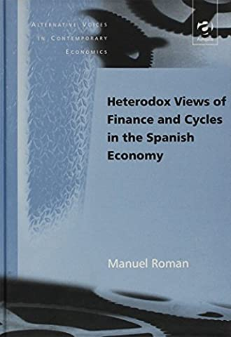Heterodox Views of Finance and Cycles in the Spanish Economy