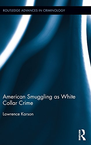 American Smuggling as White Collar Crime (Routledge Advances in Criminology)