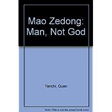 Mao Zedong: Man, Not God