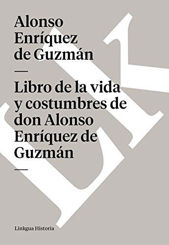 Libro de la vida y costumbres de don Alonso Enríquez de Guzmán (Memoria) por Alonso Enríquez de Guzmán