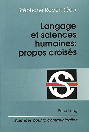 Langage et sciences humaines: Propos croisés : actes du Colloque