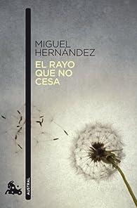 El rayo que no cesa par Miguel Hernández
