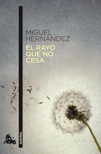 El rayo que no cesa (Poesía) por Miguel Hernández
