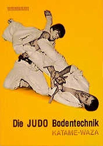 Die Judo Bodentechnik: Katame-waza (Fachbücher für Judo)