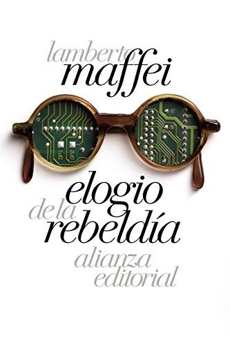 Elogio de la rebeldía (El Libro De Bolsillo - Humanidades) por Lamberto Maffei