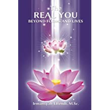 The Real You: Beyond Forms and Lives (English Edition)