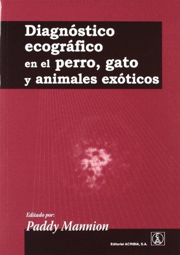 Diagnóstico ecográfico en el perro, gato y animales exóticos