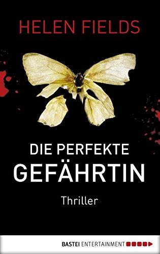 Buchseite und Rezensionen zu 'Die perfekte Gefährtin: Thriller' von Helen Fields