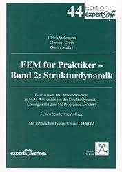 FEM für Praktiker, Band II: Strukturdynamik: Basiswissen und Arbeitsbeispiele zu FEM-Anwendungen der Strukturdynamik - Lösungen mit dem Programm ANSYS®