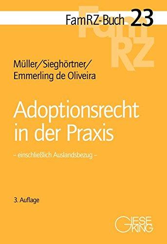 Adoptionsrecht in der Praxis: – einschließlich Auslandsbezug – (FamRZ-Buch)