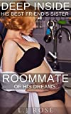 Deep Inside His Best Friend's Sister: Roommate of His Dreams (English Edition)