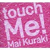 Songtexte von Mai Kuraki - touch Me!