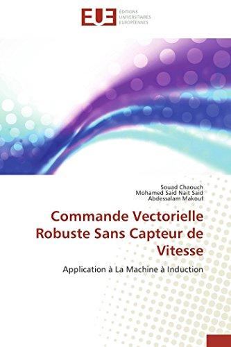 Commande vectorielle robuste sans capteur de vitesse par Souad Chaouch