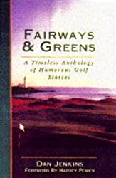Fairways and Greens