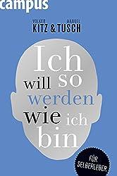 Ich will so werden, wie ich bin: Für Selberleber (German Edition)