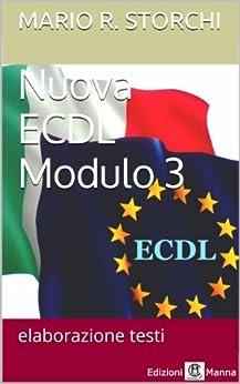Nuova ECDL - Modulo 3 (elaborazione testi) di [Storchi, Mario R.]