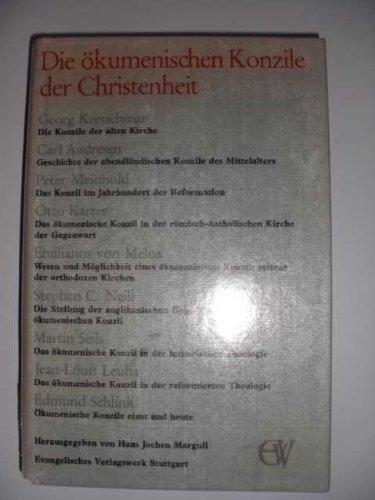 Die ökumenischen Konzile der Christenheit : Herausgegeben von Hans Jochen Margull :
